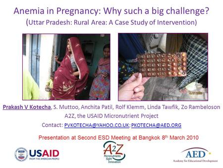 Anemia in Pregnancy: Why such a big challenge? ( Uttar Pradesh: Rural Area: A Case Study of Intervention) Prakash V Kotecha, S. Muttoo, Anchita Patil,