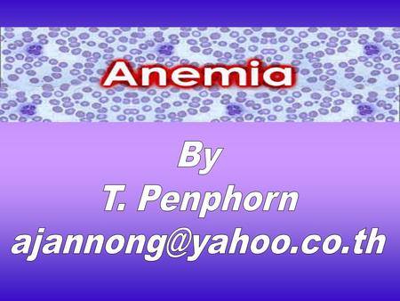 kidshealth.org/parent/medical/heart/anemia.html Anemia, one of the more common blood disorders, occurs when the level of healthy red blood cells (RBCs)