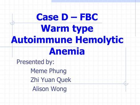 warm autoimmune hemolytic anemia case study