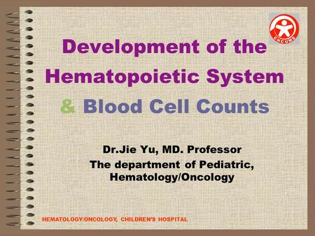 Development of the Hematopoietic System & Blood Cell Counts
