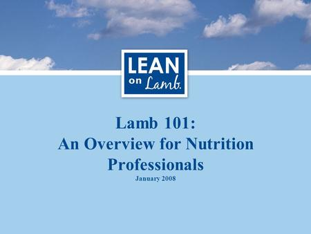 Lamb 101: An Overview for Nutrition Professionals January 2008.
