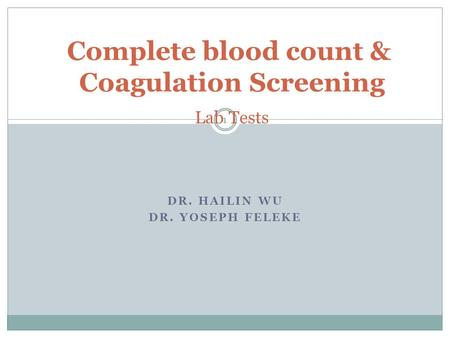 Complete blood count & Coagulation Screening Lab Tests