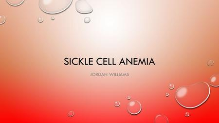 Sickle cell anemia Jordan Williams.