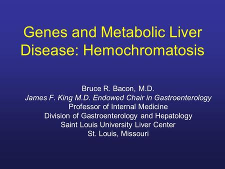 Genes and Metabolic Liver Disease: Hemochromatosis
