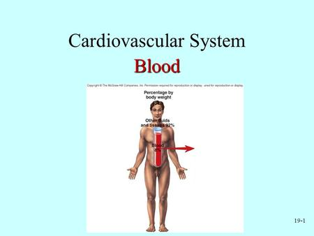 19-1 Cardiovascular SystemBlood. 19-2 Functions of Blood Transport of: –Gases, nutrients, waste products –Processed molecules –Regulatory molecules Regulation.