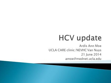 Ardis Ann Moe UCLA CARE clinic/NEVHC Van Nuys 21 June 2014