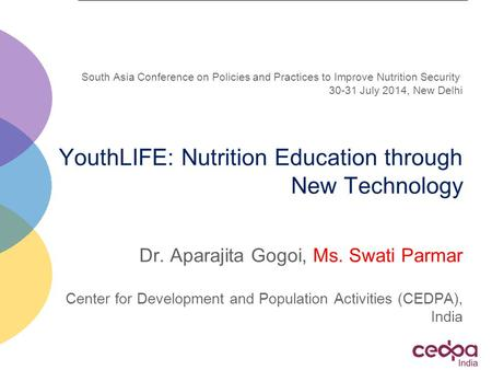 South Asia Conference on Policies and Practices to Improve Nutrition Security 30-31 July 2014, New Delhi YouthLIFE: Nutrition Education through New Technology.
