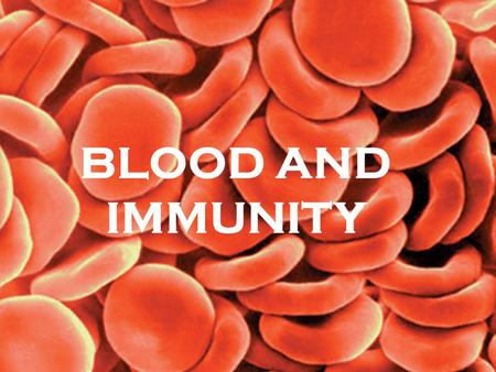 BLOOD AND IMMUNITY. BLOOD COMPONENTS Proteins of Plasma Albumin GlobulinFibrinogen prevents water from leaving the blood and entering the surrounding.