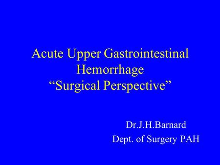 "Acute Upper Gastrointestinal Hemorrhage ""Surgical Perspective"""