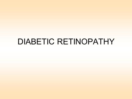 DIABETIC RETINOPATHY. 1. Epidemiology and risk factors 2. Classification and features of Diabetic retinopathy (DR) 3. Complications of DR and their prevention.