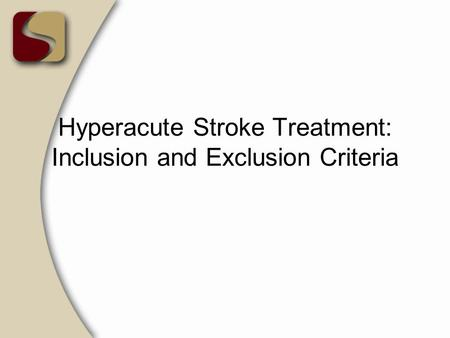 Hyperacute Stroke Treatment: Inclusion and Exclusion Criteria