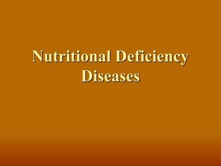 Nutritional Deficiency Diseases