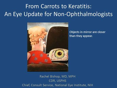 From Carrots to Keratitis: An Eye Update for Non-Ophthalmologists