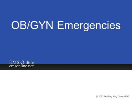 OB/GYN Emergencies.