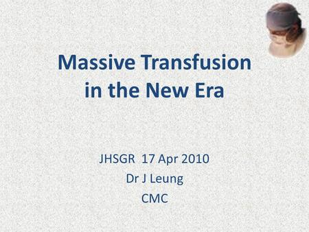 Massive Transfusion in the New Era