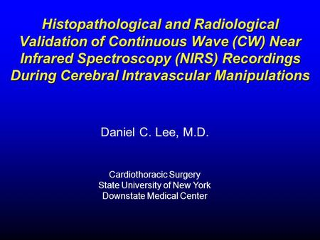 Histopathological and Radiological Validation of Continuous Wave (CW) Near Infrared Spectroscopy (NIRS) Recordings During Cerebral Intravascular Manipulations.