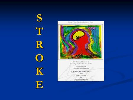 STROKESTROKESTROKESTROKE. Why Change? Improve Mortality Improve Mortality Devastating and Life Altering Devastating and Life Altering Cost expense of.