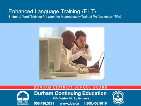 Enhanced Language Training (ELT) Bridge-to-Work Training Program for Internationally Trained Professionals (ITPs) 1.