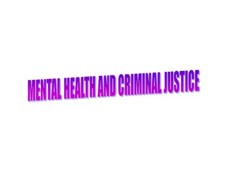 COMMITMENT 1. CIVIL COMMITMENT – COMMITTMENT BECAUSE OF MENTAL ILLNESS ITSELF 2. CRIMINAL COMMITMENT – COMMITMENT BECAUSE NGRI (NOT GUILTY BY REASON.