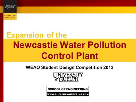 Expansion of the Newcastle Water Pollution Control Plant WEAO Student Design Competition 2013.