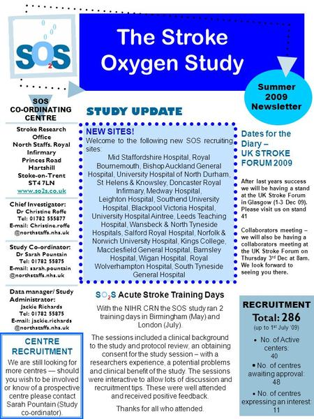 STUDY UPDATE The Stroke Oxygen Study Summer 2009 Newsletter SOS CO-ORDINATING CENTRE Stroke Research Office North Staffs. Royal Infirmary Princes Road.