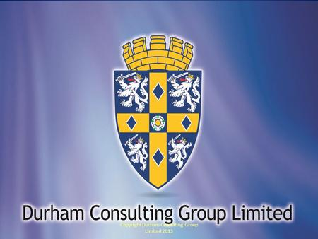 Copyright Durham Consulting Group Limited 2013. Obstructive Marketing Challenges To Globalisation Copyright Durham Consulting Group Limited 2013.