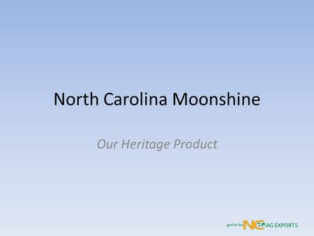 North Carolina Moonshine Our Heritage Product. North Carolina Located on the East Coast of the United States Borders the Atlantic Ocean Known for Basketball.