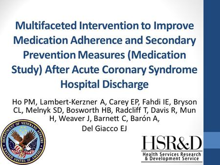 Multifaceted Intervention to Improve Medication Adherence and Secondary Prevention Measures (Medication Study) After Acute Coronary Syndrome Hospital Discharge.