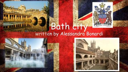Bath city written by Alessandra Bonardi. Bath's location Bath is in Somerset, South West of England, 156 km west of London. Bath has a temperate climate.