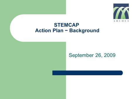 STEMCAP Action Plan − Background September 26, 2009.