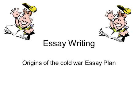 topic review of the origins of the cold war ppt  origins of the cold war essay plan