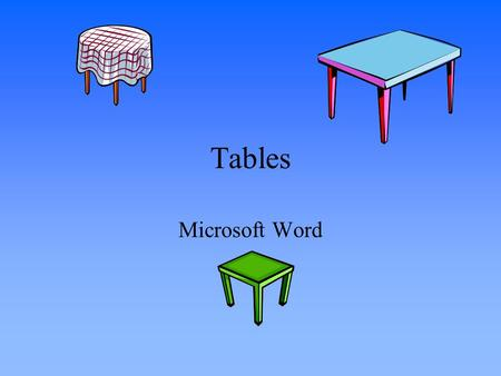 Tables Microsoft Word. 3 Ways to Insert a Table Toolbar button Table  Insert Table  Table (dialog box) Table  Draw Table (Pencil tool)