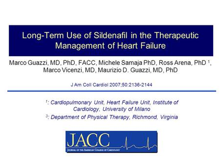Long-Term Use of Sildenafil in the Therapeutic Management of Heart Failure Marco Guazzi, MD, PhD, FACC, Michele Samaja PhD, Ross Arena, PhD 1, Marco Vicenzi,