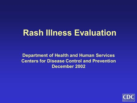 Rash Illness Evaluation