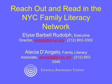 Reach Out and Read in the NYC Family Literacy Network Elyse Barbell Rudolph, Executive Director, (212) Alecia.
