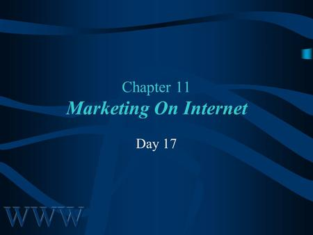 Chapter 11 Marketing On Internet Day 17. Awad –Electronic Commerce 1/e © 2002 Prentice Hall2 Day 17 Agenda Assignment #5 corrected –2 A's, 5 B's, 1 C.