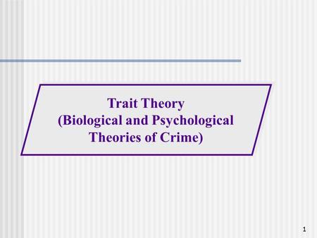 (Biological and Psychological Theories of Crime)