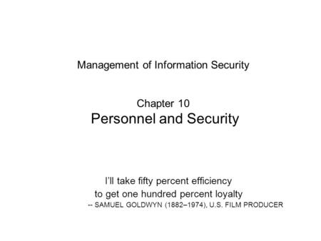 Management of Information Security Chapter 10 Personnel and Security