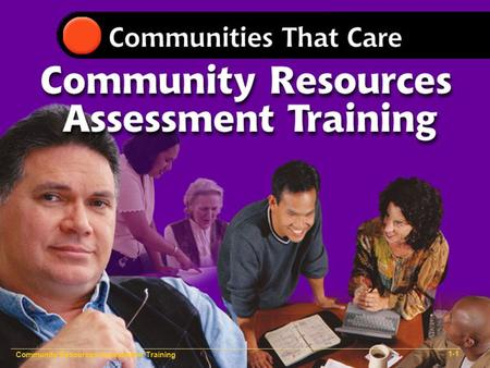 Community Resources Assessment Training 1-1. Community Resources Assessment Training 1-3.