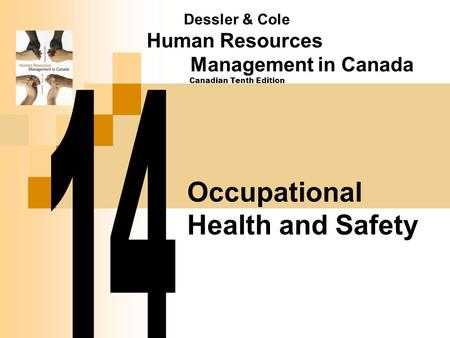 Occupational Health and Safety Dessler & Cole Human Resources Management in Canada Canadian Tenth Edition.