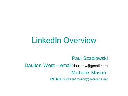 LinkedIn Overview Paul Szablowski Daulton West –   Michelle Mason-