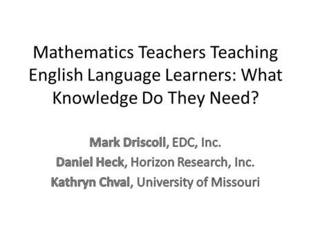 Mathematics Teachers Teaching English Language Learners: What Knowledge Do They Need?