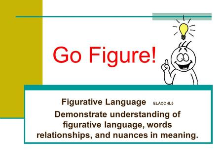Figurative Language ELACC 4L5