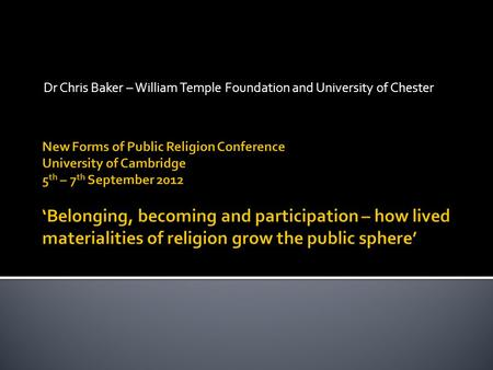 Dr Chris Baker – William Temple Foundation and University of Chester.