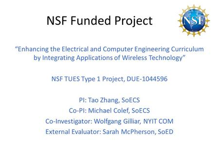 "NSF Funded Project ""Enhancing the Electrical and Computer Engineering Curriculum by Integrating Applications of Wireless Technology"" NSF TUES Type 1 Project,"
