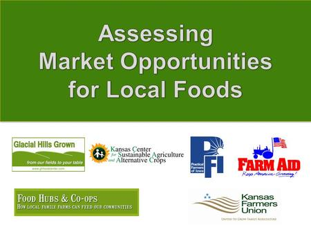 Growing Healthy Communities and Economies Through Northeast Kansas Specialty Crops Goals: Increase sales of and marketing channels for local produce;