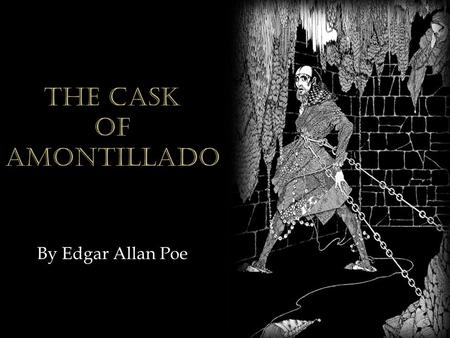 By Edgar Allan Poe.  American writer, poet, editor and literary critic, considered part of the American Romantic Movement.  Best known for his tales.