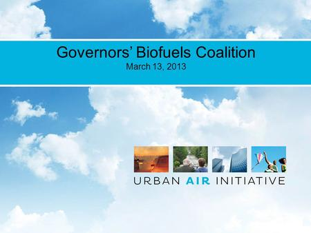 Title Here Governors' Biofuels Coalition March 13, 2013.