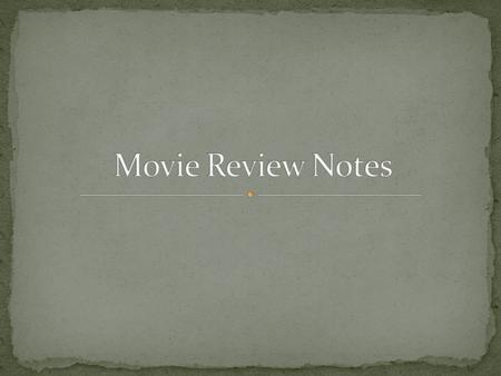 Movie Review Notes.
