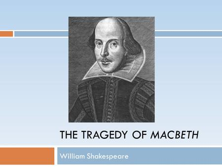 the definition of a successful tragedy by aristotle in macbeth a play by william shakespeare One of shakespeare's earliest plays, the comedy of errors, follows accurately  the  unities of time and place, unlike most of the popular drama of the period.